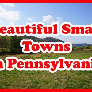 5 Most Beautiful Small Towns in Pennsylvania | US Travel Guide