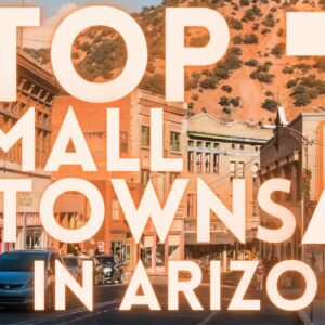 Best Small Towns in Arizona 2021