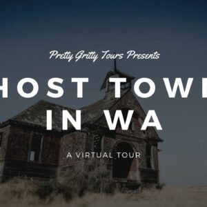 Ghost Towns in WA