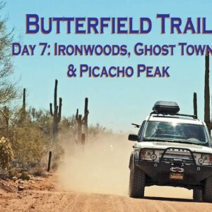 [Butterfield Trail] Ironwoods, Ghost Towns, & Picacho Peak - (Day 7) [4K]