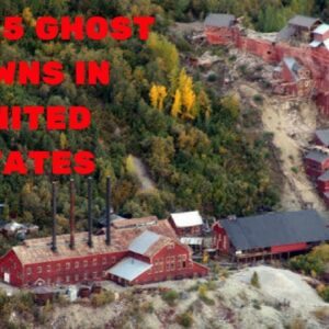 TOP 25 GHOST TOWNS IN THE UNITED STATES