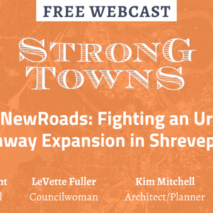 sign up for next weeks webcast on fighting an urban highway expansion in shreveport