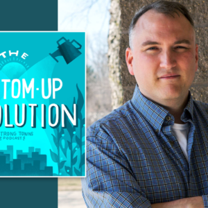 the bottom up revolution is a strong towns advocate and mayor